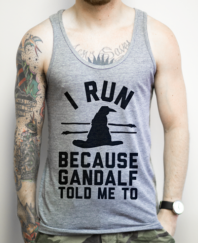 I Run Because Gandalf Told Me To on an Athletic Grey Unisex Tank Top