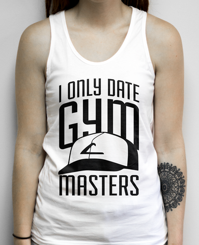 I Only Date Gym Masters on a White Tank Top