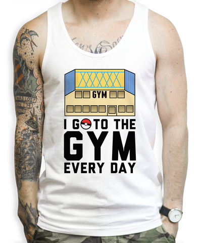 I go to the gym every day