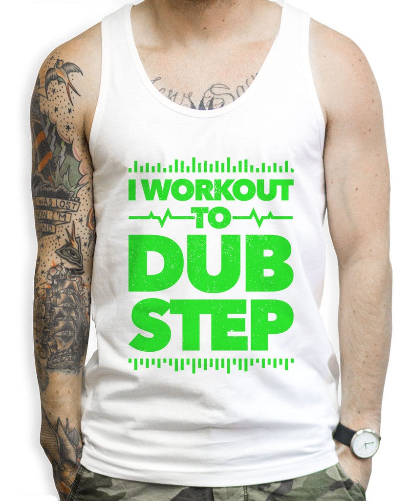 I Workout To Dubstep Tank Tops