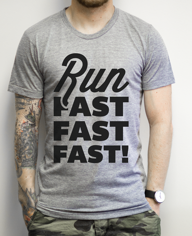 Run Fast on an Athletic Grey Unisex Tee