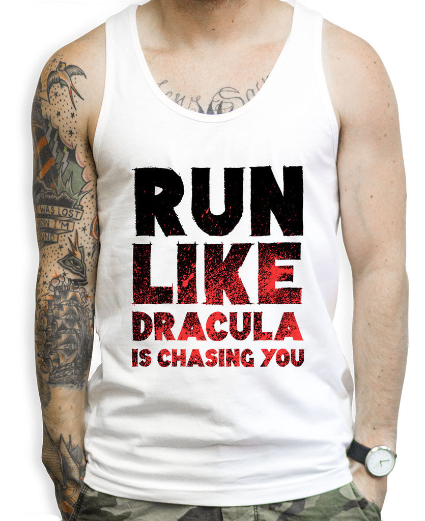 Run Like Dracula Is Chasing You Tank Tops