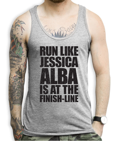 Run Like Jessica Alba Is At The Finish Line Tank Top