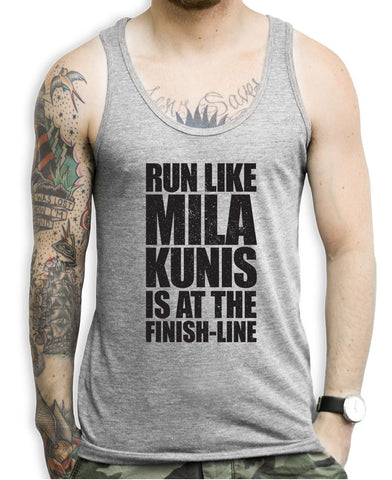Run Like Mila Kunis Is At The Finish Line Tank Top
