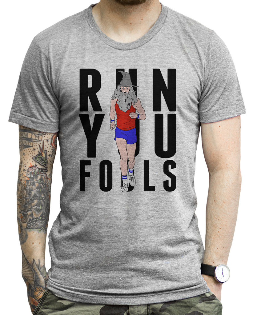 Run You Fools on a Unisex Tee Shirt