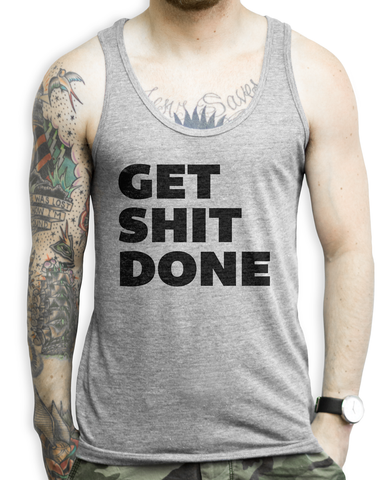 Get Shit Done on a Unisex Athletic Grey Tank Top