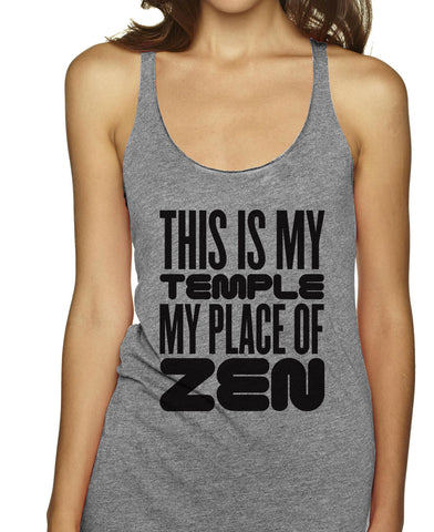 This Is My Temple My Place Of Zen Racerbacks