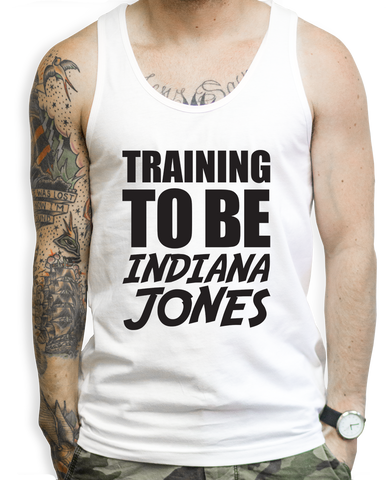 Training To Be Indiana Jones Tank Tops