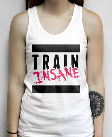 Train Insane on a White Unisex Tank Top