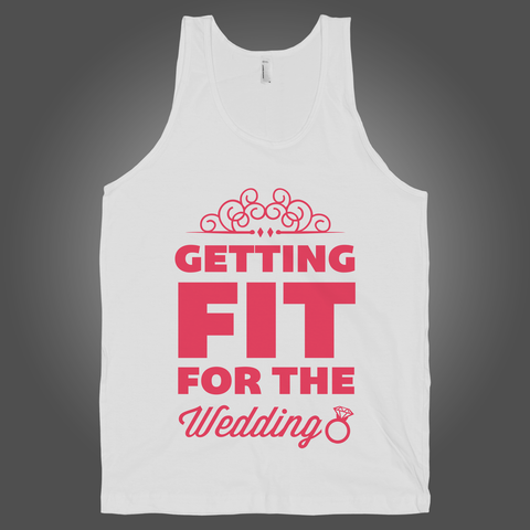 Getting Fit For The Wedding on a White Tank Top