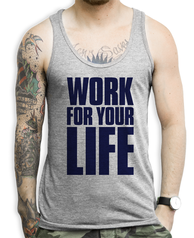 Work For Your Life Tank Tops