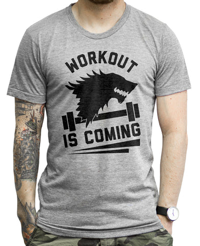 Workout Is Coming on an Athletic Grey T Shirt