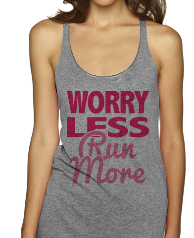 Worry Less Run More Racerbacks