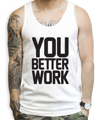 You Better Work Tank Tops
