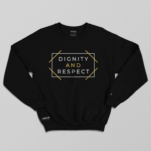 Dignity and Respect Unisex Crewneck | Black