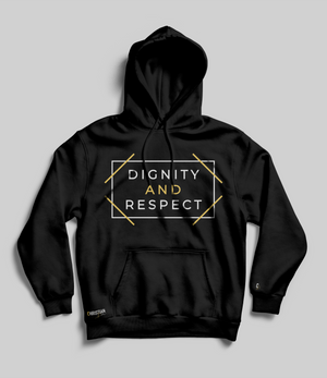 Dignity and Respect Unisex Hoodie | Black