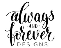 Always and Forever Designs