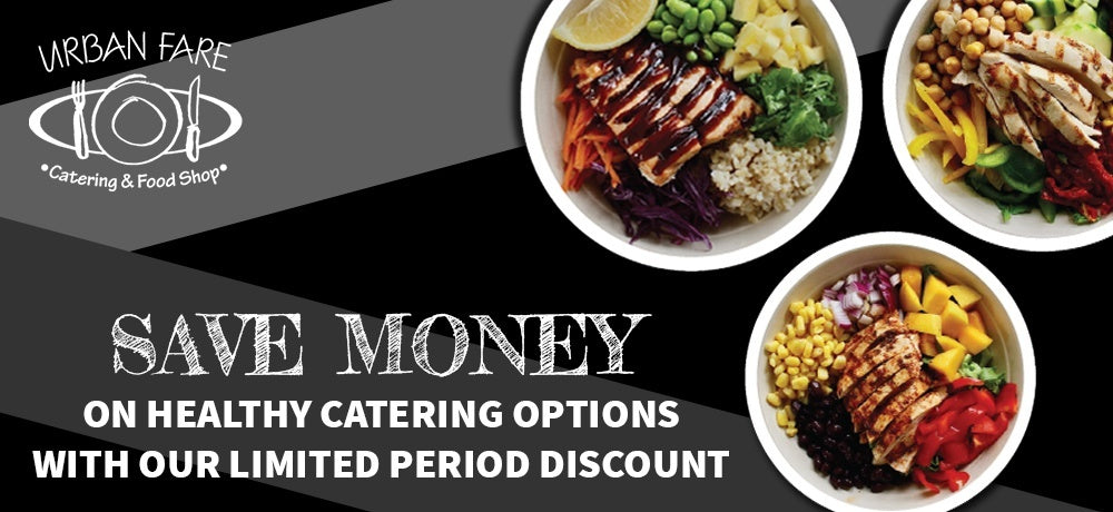 SAVE MONEY ON HEALTHY CATERING OPTIONS WITH OUR LIMITED PERIOD DISCOUNT