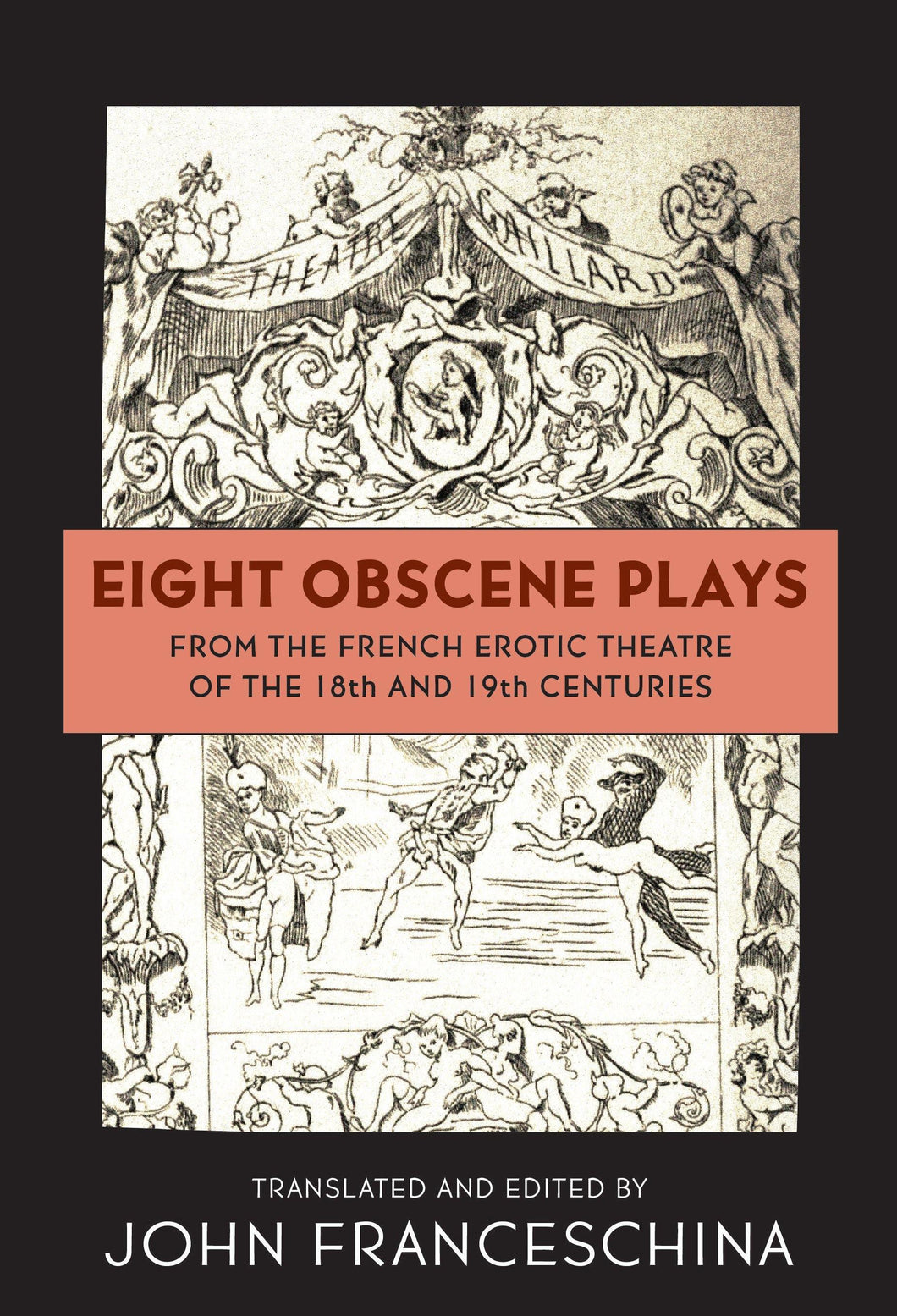 Eight Obscene Plays from the French Erotic Theatre of the 18th and 19th Centuries (hardback)