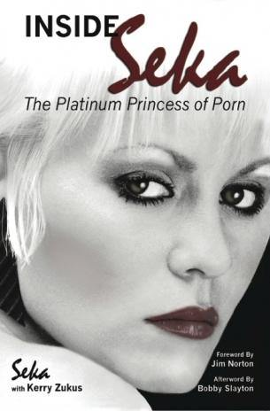 INSIDE SEKA: THE PLATINUM PRINCESS OF PORN (SOFTCOVER EDITION) by Seka with Kerry Zukus - BearManor Bare