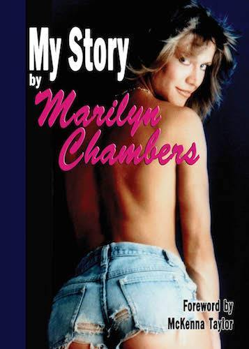 MY STORY by Marilyn Chambers, foreword by her daughter, McKenna Taylor - BearManor Bare