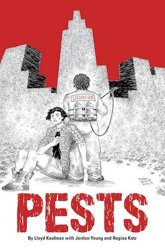PESTS (HARDCOVER EDITION) by Lloyd Kaufman with Jordan Young and Regina Katz - BearManor Bare