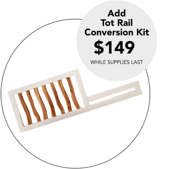 Remember to add the branch Acacia Tot rail conversion kit to you order