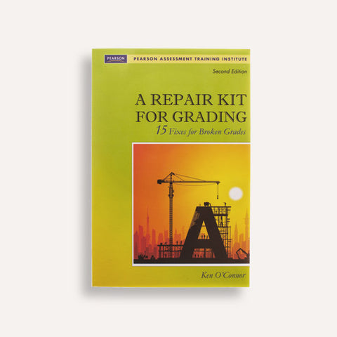 A Repair Kit for Grading: 15 Fixes for Broken Grades, 2nd Edition with DVD