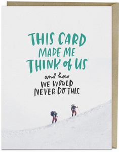 """This Card Made Me Think if Us..."" Card"