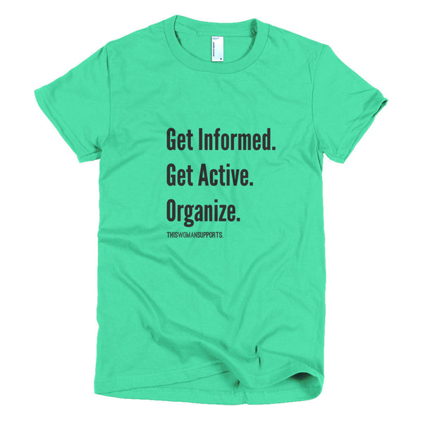Get Informed. Get Active. Organize. T-Shirt (many colors available)