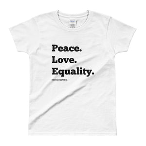 Peace. Love. Equality. Ladies' T-shirt (4 colors available)
