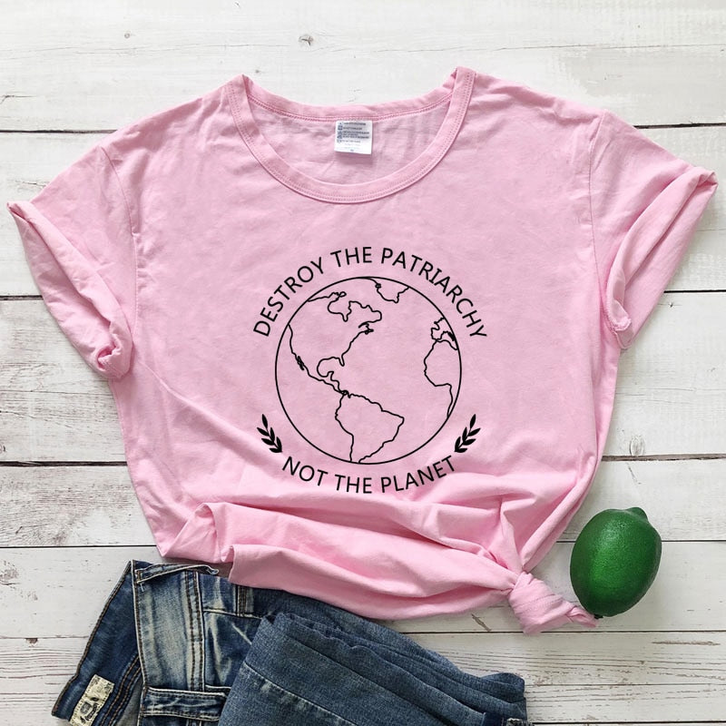 Destroy the Patriarchy Not the Planet T-Shirt - Green 'N' Groovy