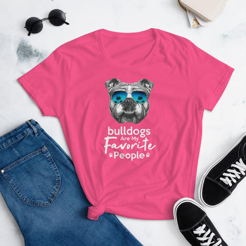 Bulldogs Are My Favorite People Funny Bulldog Shirt for Women-Hot Pink-Funny Dog Shirts.com