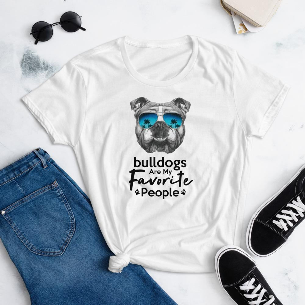 Bulldogs Are My Favorite People Funny Bulldog Shirt for Women-White-Funny Dog Shirts.com