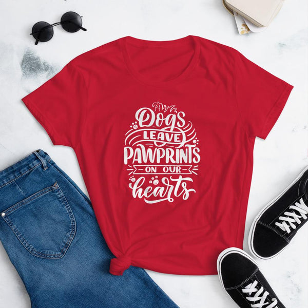 Dogs Leave Paw Prints On Our Hearts T-Shirt for Women-Red-Funny Dog Shirts.com