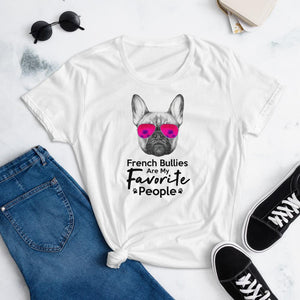 French Bullies Are My Favorite People Funny French Bulldog Shirt for Women-White-Funny Dog Shirts.com