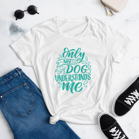Only My Dog Understands Me T-Shirt for Women-White-Funny Dog Shirts.com