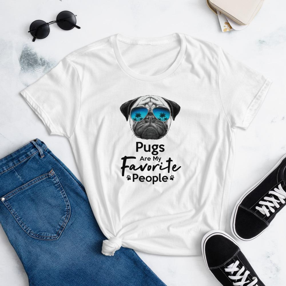 Pugs Are My Favorite People Funny Pug Shirt for Women-White-Funny Dog Shirts.com