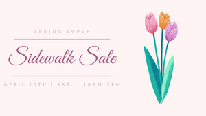 April 10th: Spring Super Sidewalk Sale