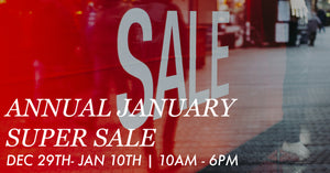 Dec. 29th - Jan. 10th: Annual January Super Sale