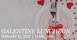 February 12th, 11AM - 3PM: Galentine Luncheon at Bluestone By Day