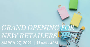 March 27th: Grand Opening for New Retailers & $50 Gift Card Drawing