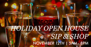 November 12th 5PM - 8PM: Holiday Open House Sip & Shop