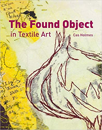 The Found Object in Textile Art - CLEARANCE