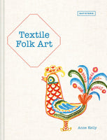 Textile Folk Art: Design, Techniques and Inspiration in Mixed-Media Textile Art
