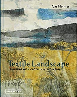 Textile Landscape: Painting with cloth in mixed-media