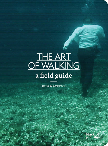The Art of Walking: A Field Guide