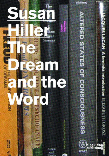 Susan Hiller: The Dream and the Word