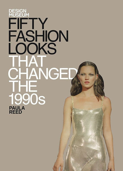 Fifty Fashion Looks That Changed the 1990s (Design Museum)