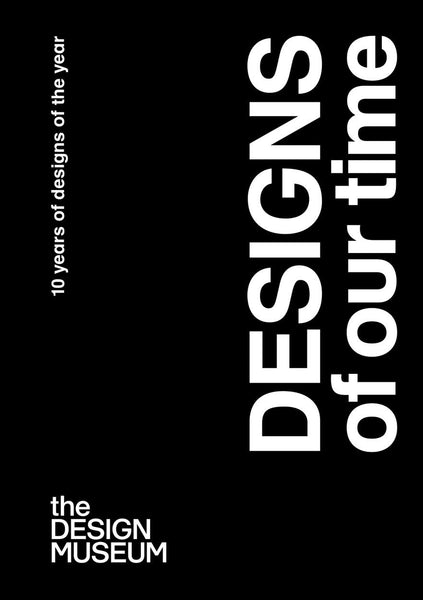 Designs of our Time: 10 Years of Designs of the Year - CLEARANCE